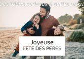 OFFRE TERMINÉE : Fête des Pères 2018