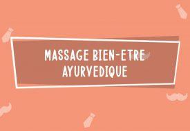 Massage bien-être Ayurvédique | Fête des Pères