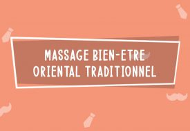 Massage Bien-être Oriental Traditionnel | Fête des Pères